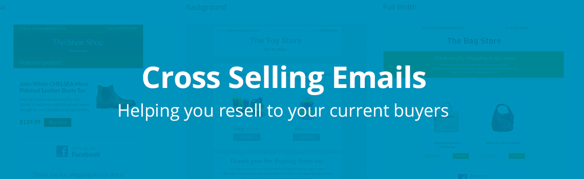 Resell to your current buyers with cross-selling emails!